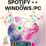 Spotify++ APK for PC Download for Windows [Latest]-2021