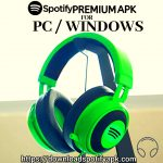 Spotify Premium APK for PC Download for Windows [Latest]-2021